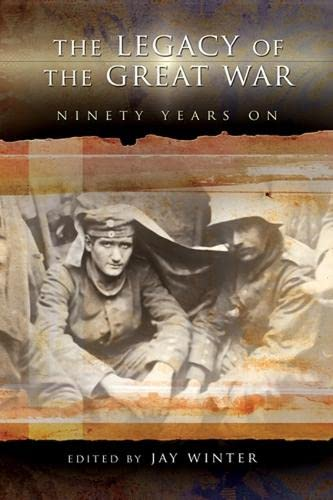 9780826218711: The Legacy of the Great War: Ninety Years On