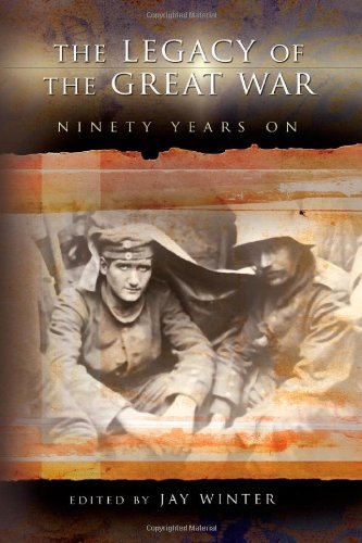 9780826218728: The Legacy of the Great War: Ninety Years On