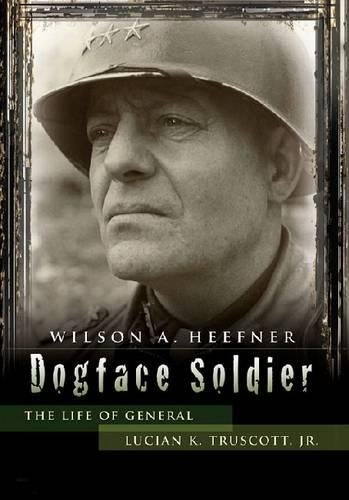 9780826218827: Dogface Soldier: The Life of General Lucian K. Truscott, Jr. (American Military Experience)