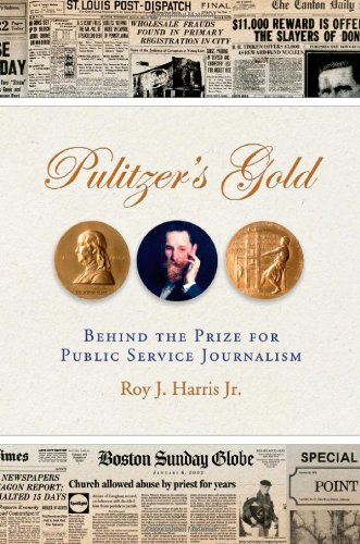 9780826218919: Pulitzer's Gold: Behind the Prize for Public Service Journalism