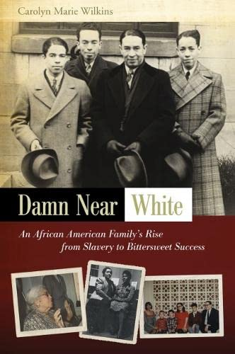 9780826218995: Damn Near White: An African American Family's Rise from Slavery to Bittersweet Success