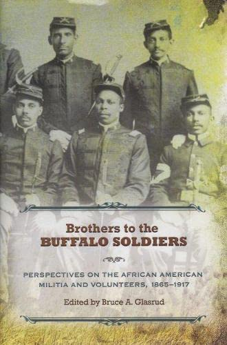 9780826219046: Brothers to the Buffalo Soldiers: Perspectives on the African American Militia and Volunteers, 1865-1917