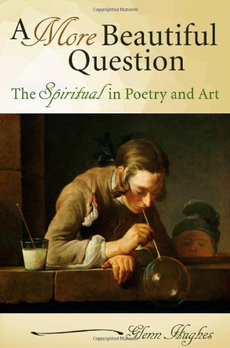 9780826219176: A More Beautiful Question: The Spiritual in Poetry and Art