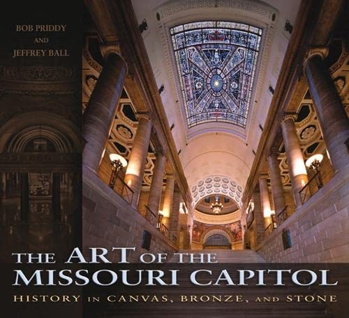 9780826219213: The Art of the Missouri Capitol: History in Canvas, Bronze, and Stone