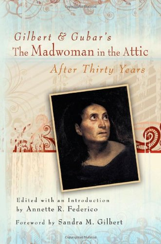 9780826219275: Gilbert and Gubar's The Madwoman in the Attic after Thirty Years