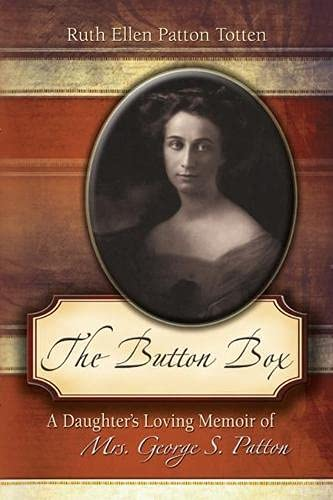 9780826219336: The Button Box: A Daughter's Loving Memoir of Mrs. George S. Patton
