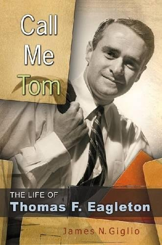 9780826219404: Call Me Tom: The Life of Thomas F. Eagleton (MISSOURI BIOGRAPHY SERIES)