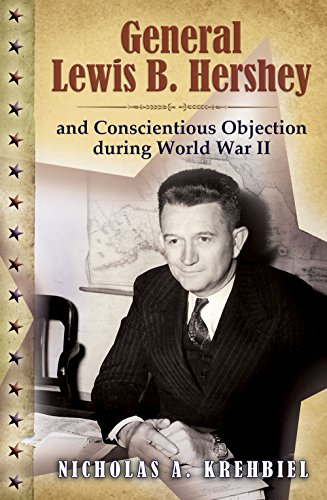9780826219411: General Lewis B. Hershey and Conscientious Objection during World War II (American Military Experience (University of Missouri))