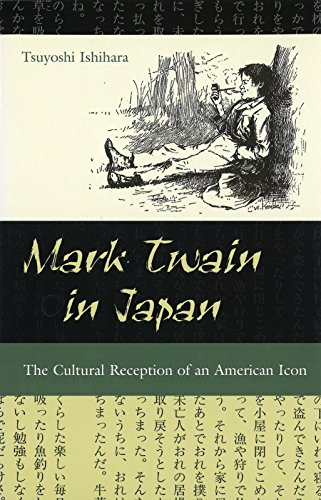 9780826219619: Mark Twain in Japan: The Cultural Reception of an American Icon (Mark Twain and His Circle)