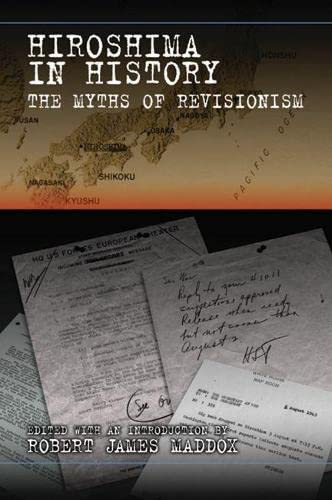 9780826219626: Hiroshima in History: The Myths of Revisionism