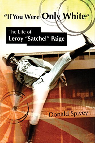9780826219787: If You Were Only White: The Life of Leroy Satchel Paige (Sports and American Culture)