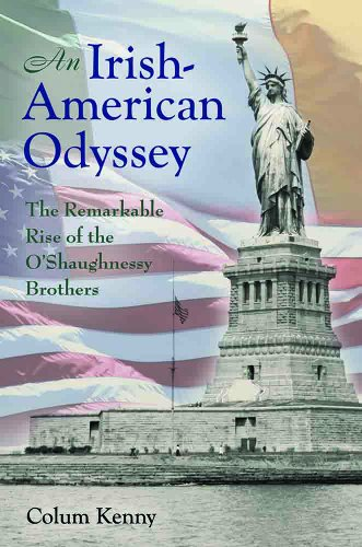 An Irish-American Odyssey: The Remarkable Rise of the O'Shaughnessy Brothers