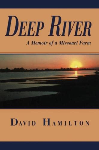 9780826220356: Deep River: A Memoir of a Missouri Farm
