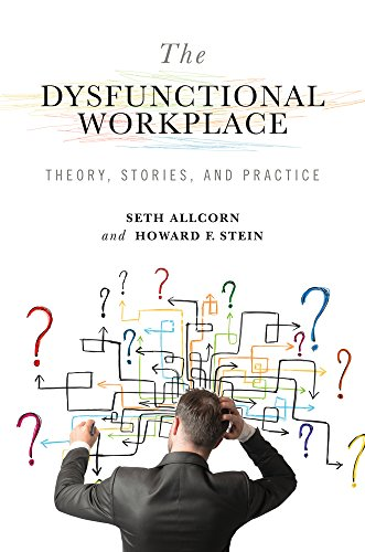 9780826220653: The Dysfunctional Workplace: Theory, Stories, and Practice (Advances in Organizational Psychodynamics)