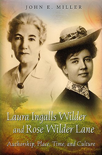 9780826220769: Laura Ingalls Wilder and Rose Wilder Lane: Authorship, Place, Time, and Culture