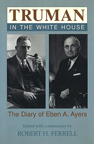 9780826260512: Truman in the White House: The Diary of Eben A. Ayers