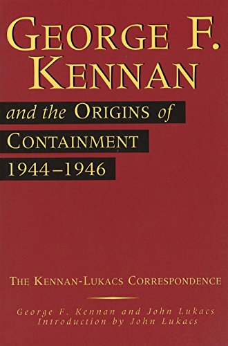 9780826260871: George F. Kennan and the Origins of Containment, 1944-1946: The Kennan-Lukacs Correspondence