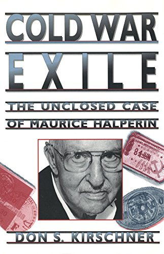 9780826260888: Cold War Exile: The Unclosed Case of Maurice Halperin