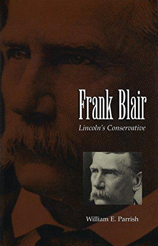 9780826261267: Frank Blair: Lincoln's Conservative (MISSOURI BIOGRAPHY SERIES)