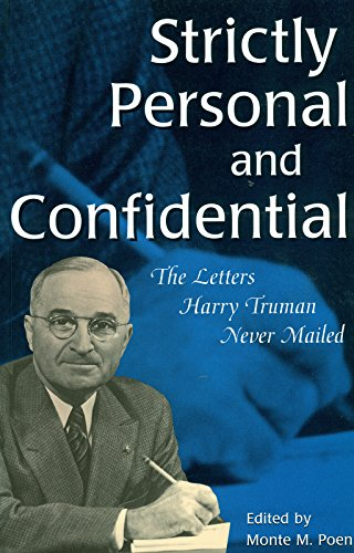 9780826261359: Strictly Personal and Confidential: The Letters Harry Truman Never Mailed (GIVE 'EM HELL HARRY)