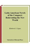 9780826263223: Latin American Novels of the Conquest: Reinventing the New World