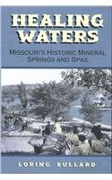 9780826264183: Healing Waters: Missouri's Historic Mineral Springs and Spas