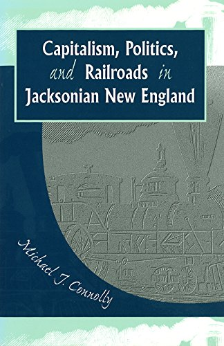 9780826264367: Capitalism, Politics, and Railroads in Jacksonian New England (SHADES OF BLUE & GRAY)