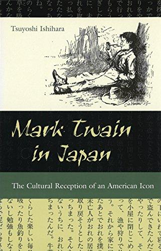 9780826264763: Mark Twain in Japan: The Cultural Reception of an American Icon (MARK TWAIN & HIS CIRCLE)
