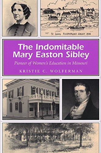 9780826266705: The Indomitable Mary Easton Sibley: Pioneer of Women's Education in Missouri (MISSOURI HERITAGE READERS)