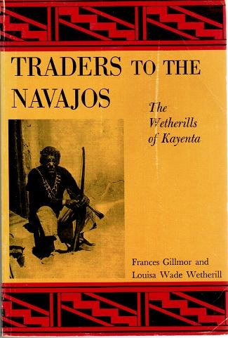9780826300409: Traders to the Navajos the Story of the Wetherills