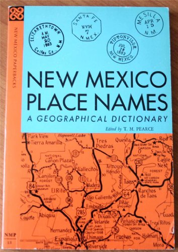 New Mexico Place Names A Geographical Dictionary: Pearce, T.M. & Ina Sizer Cassidy & Helen S. ...