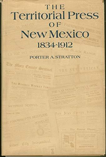 The Territorial Press of New Mexico 1835 - 1912: Stratton, Porter A.