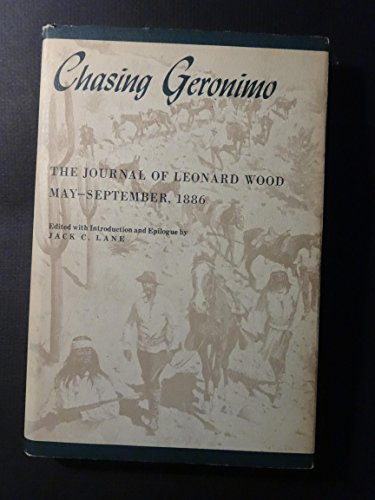 9780826301703: Chasing Geronimo;: The journal of Leonard Wood, May-September, 1886