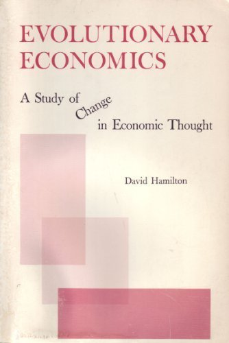 Evolutionary Economics. A Study of Change in Economic Thought. (0826301770) by David Hamilton