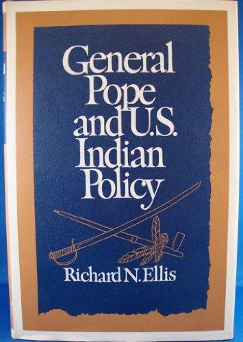 General Pope and U.S. Indian policy: Ellis, Richard N