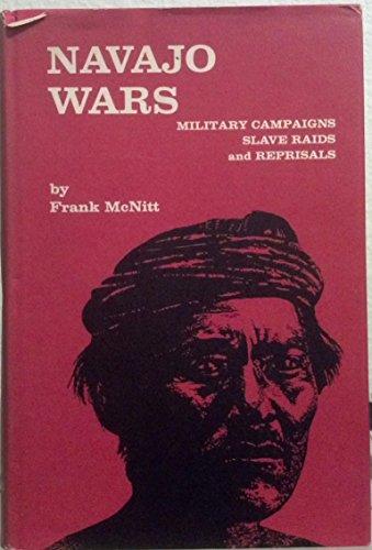 9780826302465: Navajo wars; military campaigns, slave raids, and reprisals