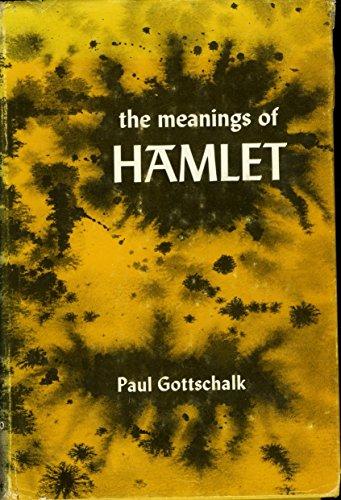 The meanings of Hamlet;: Modes of literary interpretation since Bradley: Gottschalk, Paul