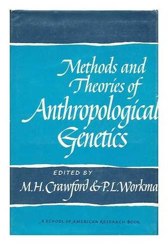 Methods and Theories of Anthropological Genetics