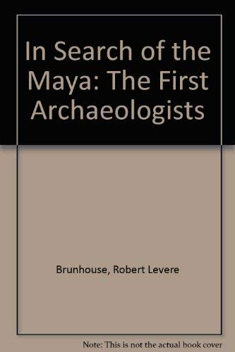 9780826302762: In Search of the Maya: The First Archaeologists