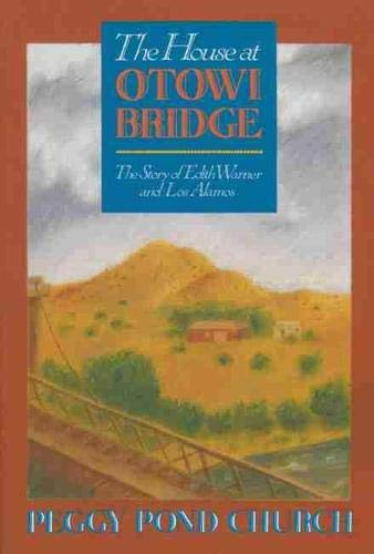 9780826302816: The House at Otowi Bridge: The Story of Edith Warner and Los Alamos (Zia Books)