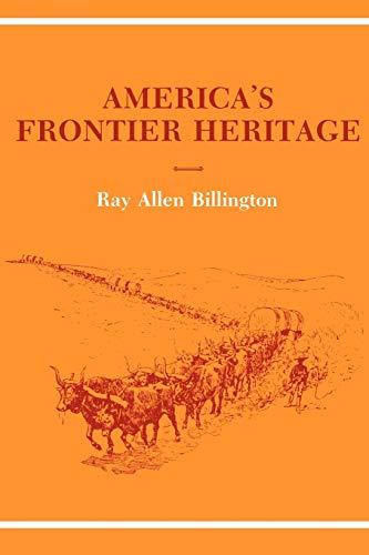 9780826303103: America's Frontier Heritage (Histories of the American Frontier Series)