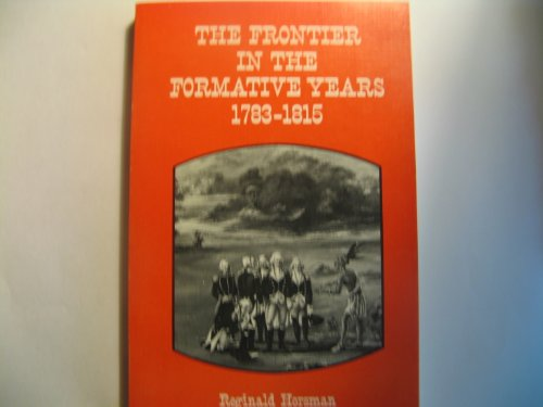 9780826303134: The Frontier in the Formative Years, 1783-1815