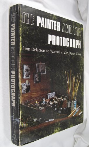 9780826303257: The Painter and the Photograph: From Delacroix to Warhol