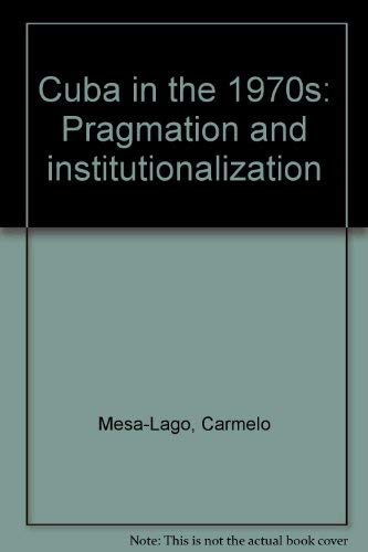 9780826303509: Cuba in the 1970s: Pragmatism and Institutionalization