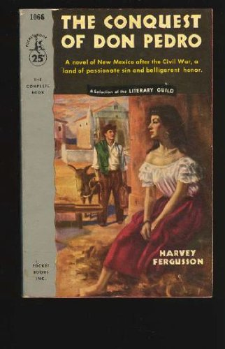 The conquest of Don Pedro (A Zia book): Fergusson, Harvey