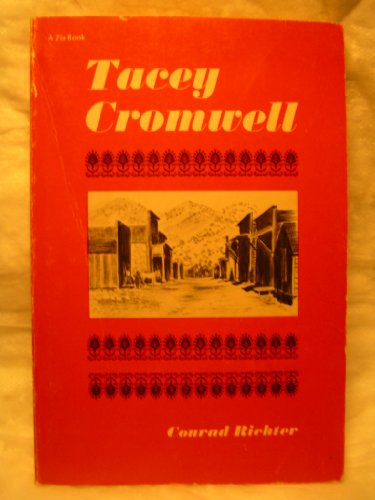Tacey Cromwell (A Zia book): Conrad Richter