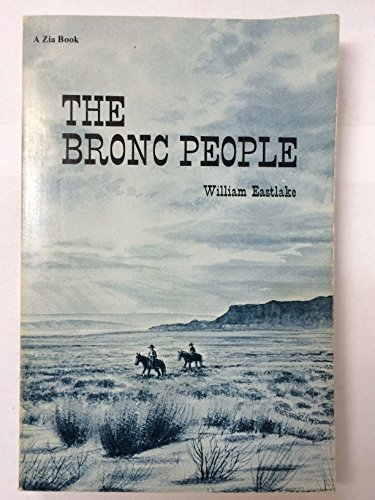 9780826303790: The bronc people (A Zia book)