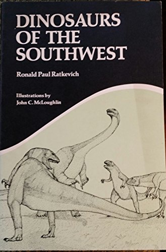 Dinosaurs of the Southwest: McLoughlin, John C.; Ratkevich, Ronald Paul