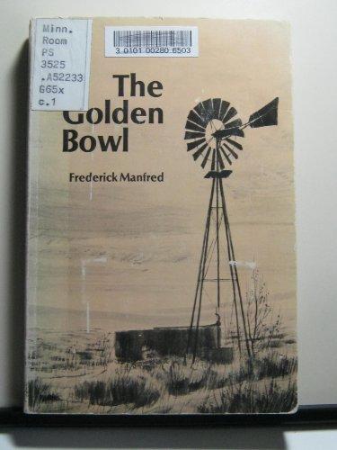 The golden bowl (A Zia book): Manfred, Frederick Feikema