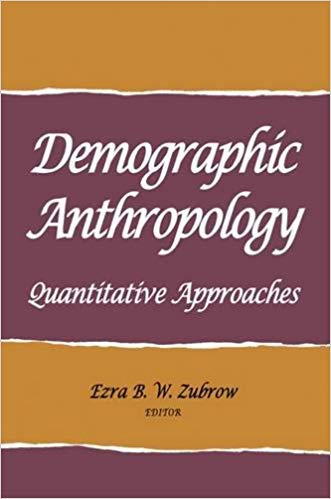 9780826304131: Demographic Anthropology: Quantitative Approaches (Advanced seminar series)